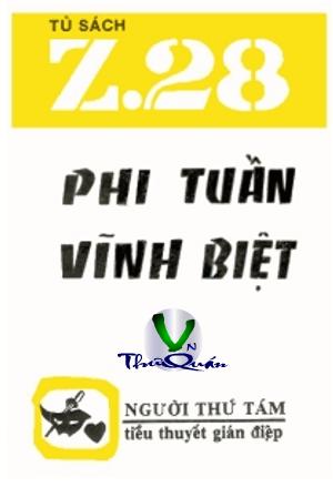 """Résultat de recherche d'images pour """"Người Thứ Tám Z28 Phi Tuần Vĩnh Biệt"""""""
